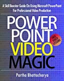 PowerPoint Video Magic: A Skill Booster Guide on Using Microsoft PowerPoint for Professional Video Production (English Edi...