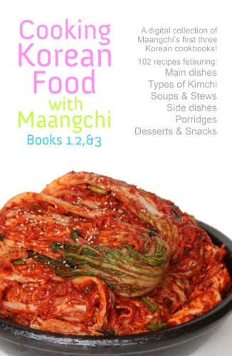 Cooking Korean Food with Maangchi: Book 1, 2, & 3 by Maangchi