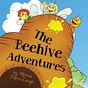 The Beehive Adventures | [Melissa Fearn-Lange]