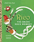 Rico the Brave Sock Monkey (Little Golden Book)