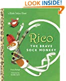 Rico the Brave Sock Monkey (Little Golden Book)
