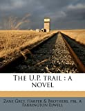 img - for The U.P. trail: a novel book / textbook / text book
