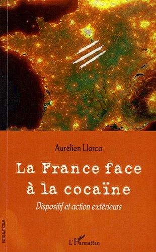 La France Face a la Cocaine: Dispositif et Action Exterieurs