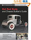 Hot Rod Body and Chassis Builder's Guide (Motorbooks Workshop)