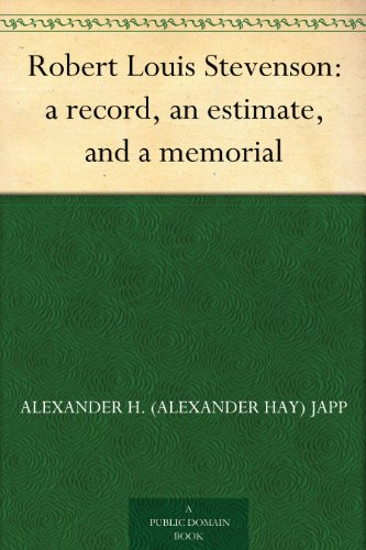 Robert Louis Stevenson: a record, an estimate, and a memorial PDF