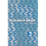 The Meaning of Marxism ~ Paul D'Amato