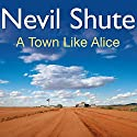 A Town Like Alice (       UNABRIDGED) by Nevil Shute Narrated by Robin Bailey