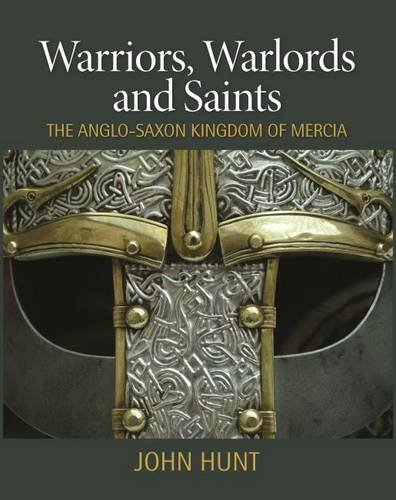 warriors-warlords-and-saints-the-anglo-saxon-kingdom-of-mercia