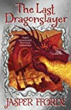 img - for The Last Dragonslayer (Dragonslayer Trilogy) by Fforde. Jasper ( 2011 ) Paperback book / textbook / text book