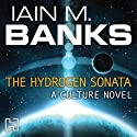 The Hydrogen Sonata: Culture, Book 10 Audiobook by Iain M. Banks Narrated by Peter Kenny