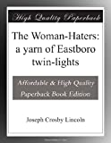 img - for The Woman-Haters: a yarn of Eastboro twin-lights book / textbook / text book