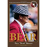 Bear: My Hard Life & Good Times As Alabama's Head Coach with CD