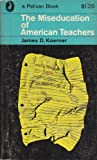 img - for The Miseducation of American Teachers book / textbook / text book