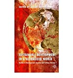 img - for [(Sustainable Development in a Globalized World: v. 1: Studies in Development, Security and Culture )] [Author: Bjorn Hettne] [Feb-2008] book / textbook / text book