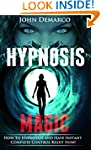 Hypnosis: Hypnosis Magic; How to Hypn...