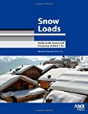 Snow Loads: Guide to the Snow Load Provisions of ASCE 7-10 - 0784411115