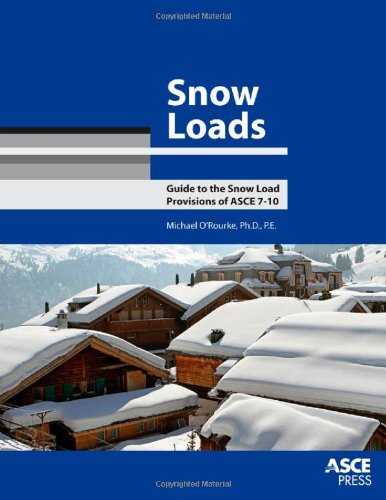 Snow Loads: Guide to the Snow Load Provisions of ASCE 7-10 - ASCE Press - 0784411115 - ISBN:0784411115