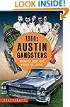 1960s Austin Gangsters: Organized Cri...