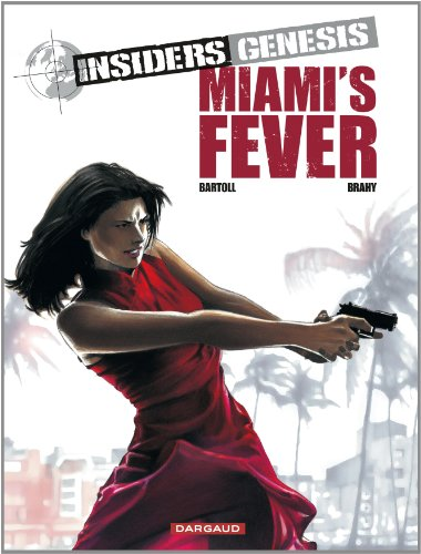 Insiders Genesis, Tome 3 : Miami's fever