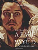 Laura Cumming A Face to the World: On Self-Portraits