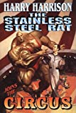 The Stainless Steel Rat Joins The Circus (Stainless Steel Rat Books) (0312869347) by Harrison, Harry