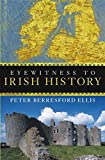 Eyewitness to Irish History (0470053127) by Ellis, Peter Berresford