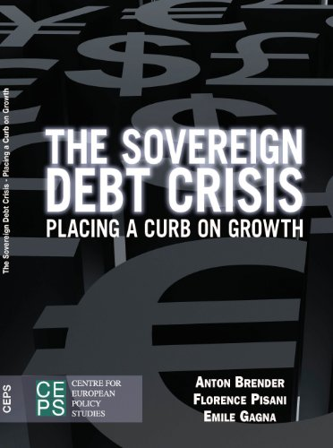 The Sovereign Debt Crisis: Placing a curb on growth (CEPS Paperbacks)