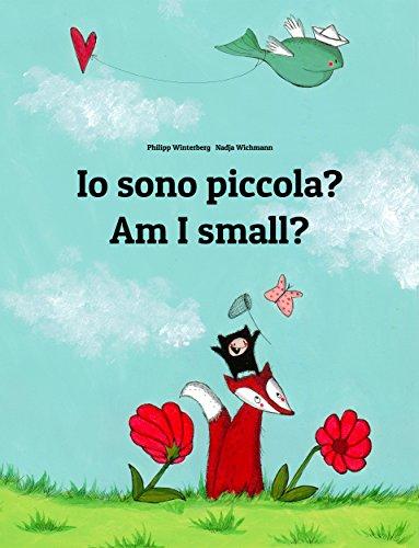 Io sono piccola Am I small Libro illustrato per bambini italiano inglese Edizione bilingue PDF