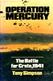 Operation Mercury: Battle for Crete, 1941 (0340231181) by Tony Simpson