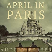 April in Paris Audiobook by Audrey Ferber Narrated by Emily Cauldewell