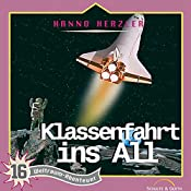 Klassenfahrt ins All (Weltraum-Abenteuer 16) | Hanno Herzler