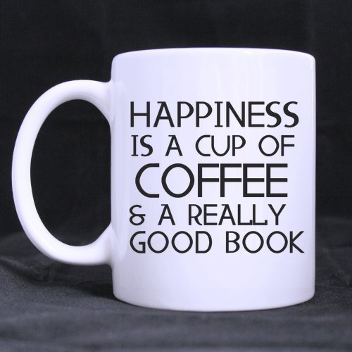 Coffee Lovers/Book Lovers GiftsFunny Quote HAPPINESS IS A CUP OF COFFEE & A REALLY GOOD BOOK Tea/Coffee/Wine Cup 100% Ceramic 11-Ounce White Mug (Good 4u compare prices)