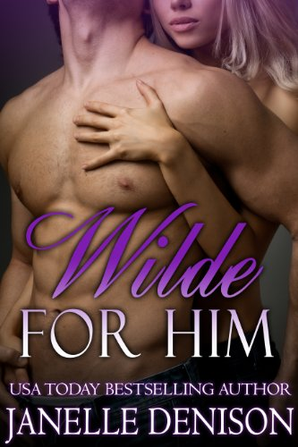 Wilde for Him (Wilde Series - FULL LENGTH NOVEL) by Janelle Denison