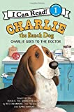 img - for Charlie the Ranch Dog: Charlie Goes to the Doctor (I Can Read Book 1) book / textbook / text book