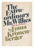 The extraordinary Mr. Wilkes: his life and times