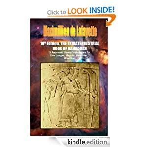 "19th Edition. THE EXTRATERRESTRIAL BOOK OF RAMADOSH: 13 Anunnaki Ulema Techniques To Live Longer, Happier, Healthier, Wealthier""."