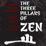 The Three Pillars of Zen: Teaching, Practice, Enlightenment | Roshi Philip Kapleau
