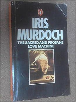 The Sacred and Profane Love Machines: Iris Murdoch: Amazon ...