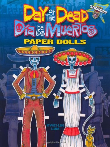 Day of the Dead/Dia de los Muertos Paper Dolls (Dover Paper Dolls) Kwei-lin Lum, Paper Dolls and Paper Dolls for Grownups