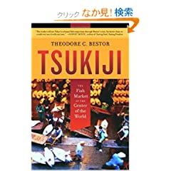 Tsukiji: The Fish Market at the Center of the World (California Studies in Food and Culture, 11)
