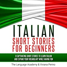 Italian Short Stories for Beginners: 9 Captivating Short Stories to Learn Italian and Expand Your Vocabulary While Having Fun | Livre audio Auteur(s) :  The Language Academy, Viviana Perino Narrateur(s) : Carmen Lov, Susana Larraz