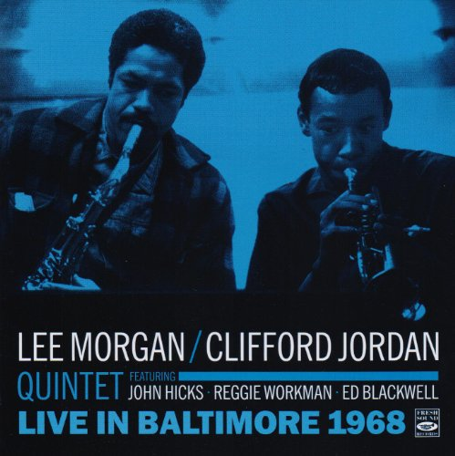 Live In Baltimore 1968. Lee Morgan - Clifford Jordan Quintet by John Hicks, Reggie Workman and Ed Blackwell