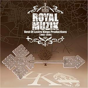 Royal Muzik-Best of Lustre Kings P