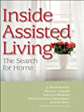 img - for Inside Assisted Living: The Search for Home book / textbook / text book