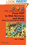 From P2P to Web Services and Grids: P...
