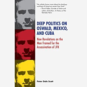 Deep Politics on Oswald, Mexico, and Cuba Audiobook