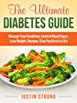 The Ultimate Diabetes Guide: Manage Y...