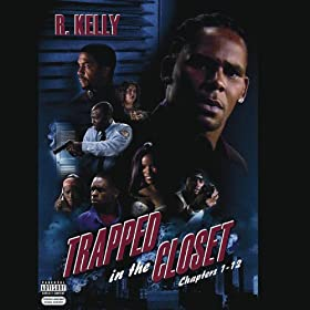 Trapped In The Closet (Chapters 1-12) [Explicit]