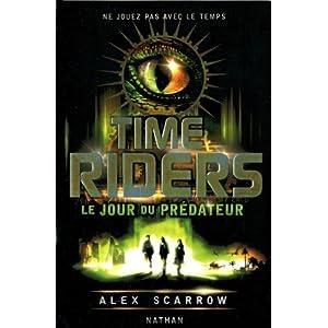 Scarrow, Alex - Time Riders, Tome 2 : Le jour du prédateur  517UOBFbCVL._SL500_AA300_