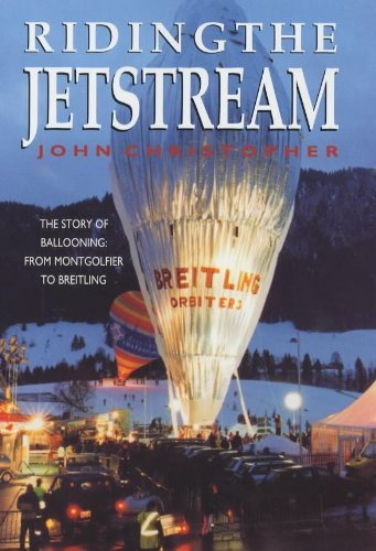 riding-the-jetstream-the-story-of-ballooning-from-montgolfier-to-breitling-by-john-christopher-2002-